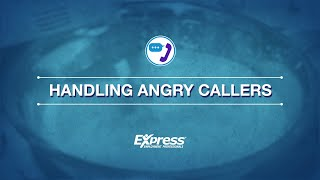 Customer Connections: Handling Angry Callers