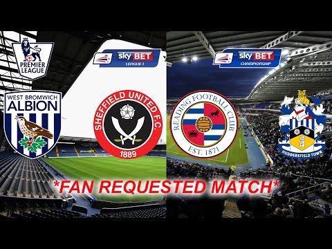Fifa 15 West Bromwich vs. Sheffield United & Reading vs. Huddersfield *FAN REQUESTED MATCH*