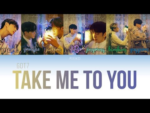 GOT7 (갓세븐) - 'TAKE ME TO YOU' Lyrics (Han | Rom | Eng)