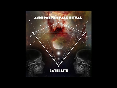 "Andromeda Space Ritual ""Satellite"" (New Full EP) 2017"
