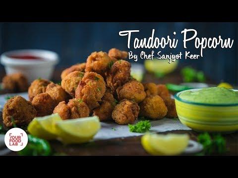 Tandoori Chicken Popcorn Recipe | Chef Sanjyot Keer