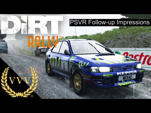 DiRT Rally PSVR Follow up Impressions