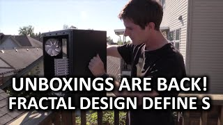 Fractal Design Define S Unboxing - The Triumphant Return!