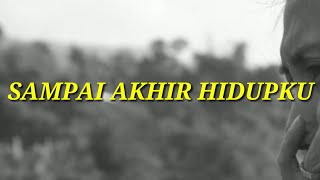 Lagu Rohani Kristen - SAMPAI AKHIR HIDUPKU (lirik)