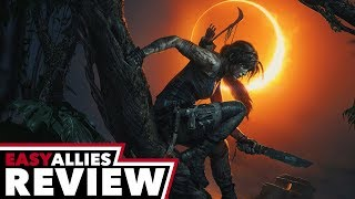 Shadow of the Tomb Raider - Easy Allies Review