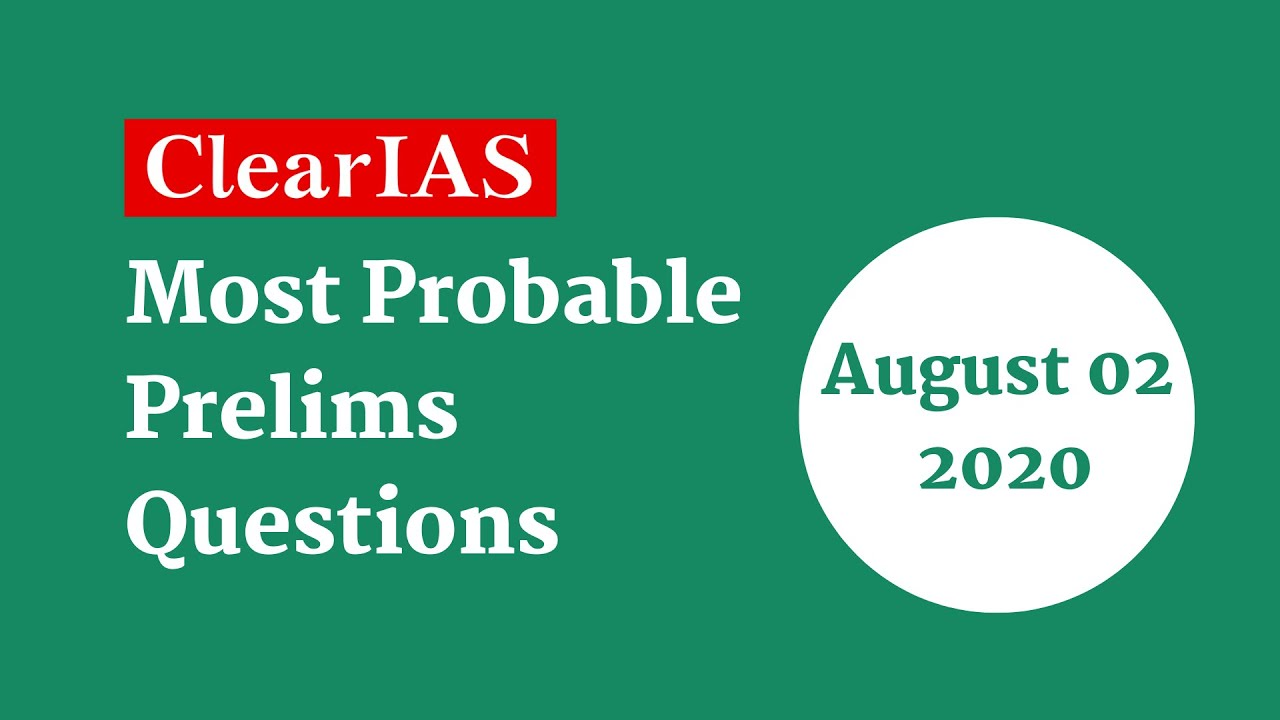 Most Probable Questions for IAS Prelims - Qns for 02-08-2020