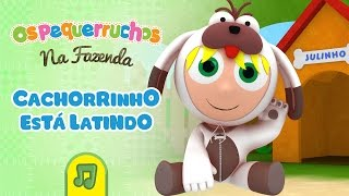 Os Pequerruchos - Cachorrinho está latindo [DVD na Fazenda] thumbnail