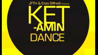 "JFTH & ENZO SIFFREDI - ""Ketamin Dance"" (original mix)"