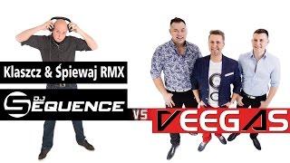 Veegas - Klaszcz i Śpiewaj (Dj Sequence Remix) NOWOŚĆ 2015