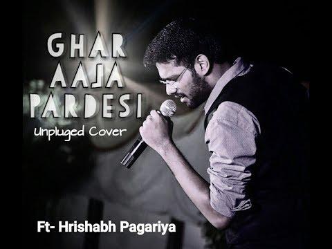 Ghar Aaja Pardesi  Unplugged Song Cover  BY Hrishabh Pagariya(2018)