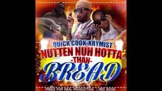 Quick Cook & Krymist - NutteN Nuh Hotta Than Bread - November 2014
