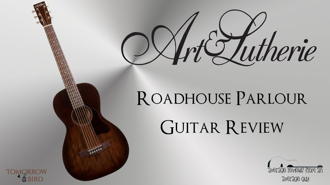 Art & Lutherie Roadhouse Parlour Review