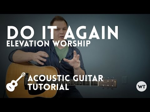 Do It Again Chords By Elevation Worship Worship Chords