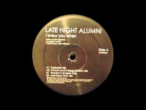I Knew You When (Chuck Love's Deep Breath Mix)- Late Night Alumni [192KBS, HQ]