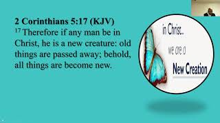 (7-25-21) New Life In Christ - 2 Corinthians 5:17 - Guest, Minister Otis D. Muldrow via Zoom