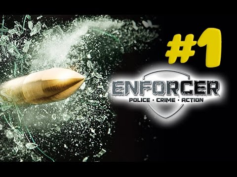 Enforcer: Police Crime Action - перезапуск | часть 1