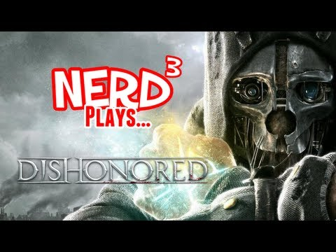 Nerd³ Plays... Dishonored - No Kills