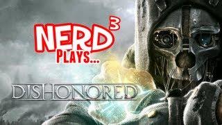 Nerd Plays... Dishonored - No Kills
