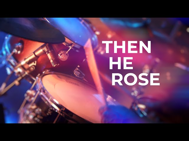 Then He Rose | Nativity Music