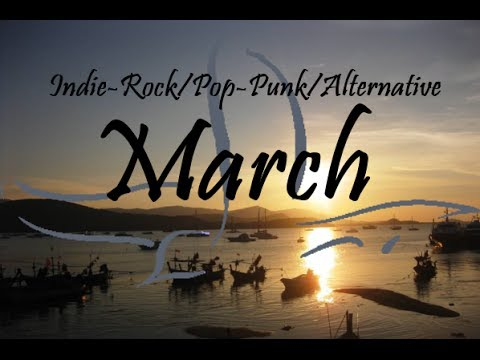 Indie-Rock/Pop-Punk/Alternative Compilation - March 2014 (44-Minute Playlist)
