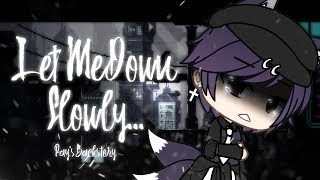||Gachalife|| Let Me Down Slowly || Gay/Bisexual || GLMV || Ray's Backstory ||