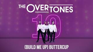The Overtones - Build Me Up Buttercup