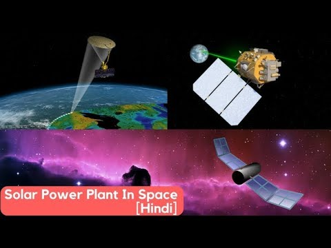 [Hindi] Solar Power Plant In Space | The Future Of Power Generation | Space - Based Solar Power
