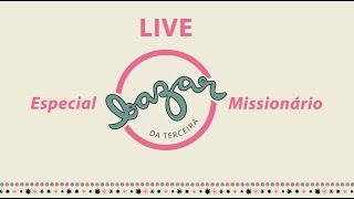 Live Bazar Missionário 2020