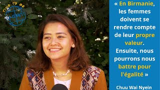 Time To Be #46 -  Chuu Wai Nyein Artiste Birmane féministe