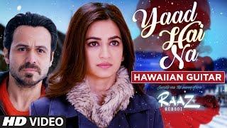 YAAD HAI NA FUll Video Song | Raaz Reboot | Hawaiian Guitar Instrumental By RAJESH THAKER