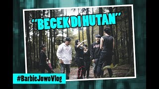 BECEK DI HUTAN (Cangkemu Behind The Scene) l #BarbieJowoVlog Eps.3