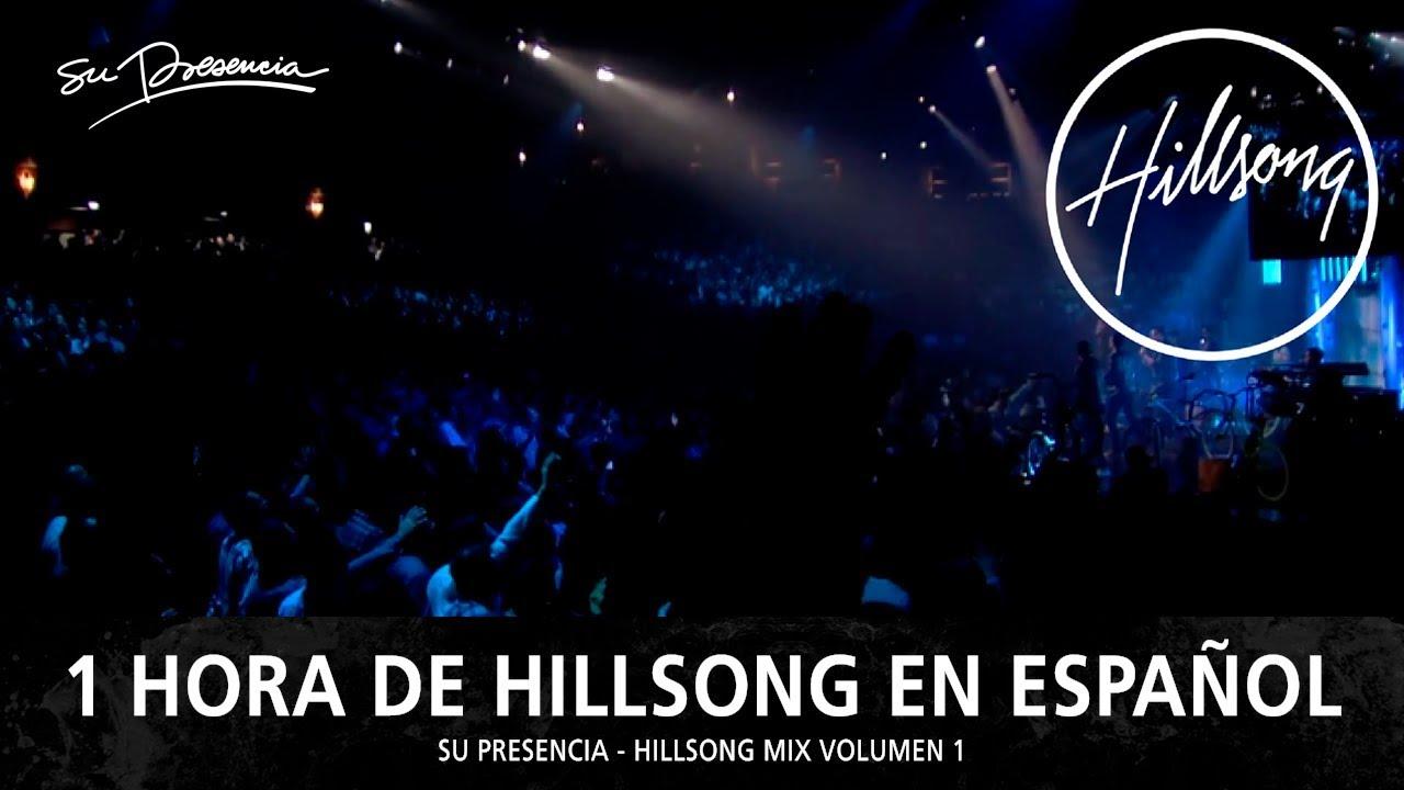 1 Hora De Hillsong En Español Música Cristiana Su Presencia Hillsong Mix 1 Youtube