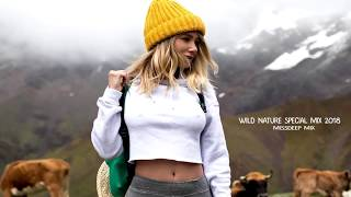Wild Nature Special Mix 2018   Best Of Deep House Sessions Chill Out New Mix By di