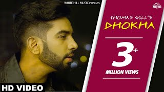 New Punjabi Songs 2017 - Dhokha (Full Song) Thomas Gill - Latest Punjabi Songs 2017 - WHM