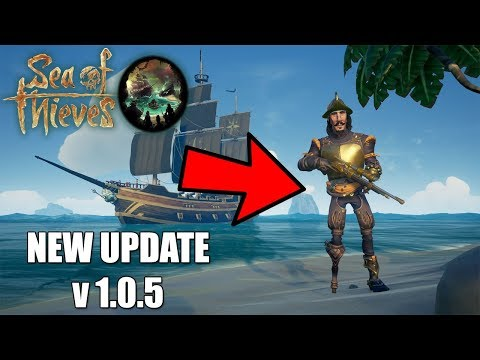 New Sea of Thieves Update! - Patch 1.0.5! - HUGE NEW Annoucement and more!