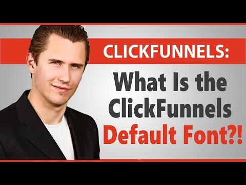 What Is the ClickFunnels Default Font?!