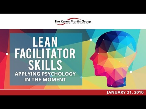 "Lean Facilitator Skills: Applying Psychology ""In The Moment"""