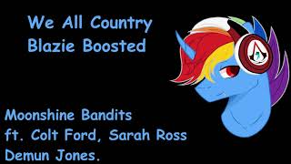 Moonshine Bandits ft. Colt Ford, Sarah Ross, Demun Jones - We All Country (Blazie Boosted)