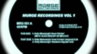 Kelly Wainwright - Inner Circle - (Mr K Alexi Shelby 5k Mix) - Murge Recordings001