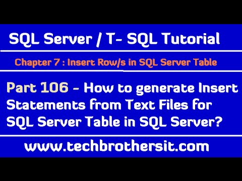 How to generate Insert Statements from Text Files for SQL Server Table - SQL Server Tutorial P 106