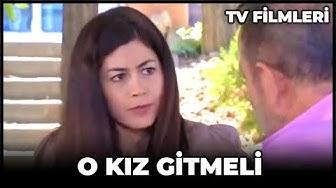 O Kız Gitmeli - Kanal 7 TV Filmi
