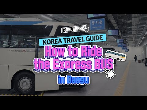 [KOREA TOUR TIPS] Daegu, South Korea Tour Guide:: How to Ride the Express Bus in Daegu