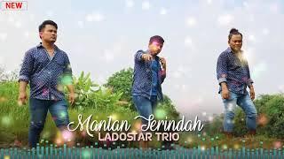 Lagu BATAK GALAU TERBARU 2018   MANTAN TERINDAH   LADOSTAR TRIO