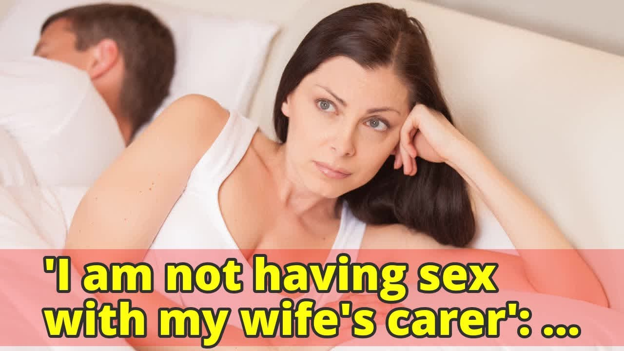 Angry about my wifes sex
