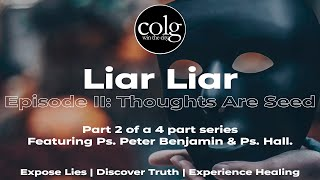 Liar Liar - Ep. II: Thoughts Are Seed
