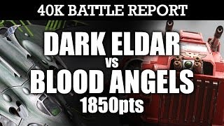 Dark Eldar vs Blood Angels Warhammer 40K Battle Report THE PIRATES RETURN! 6th Ed 1850pts | HD Video