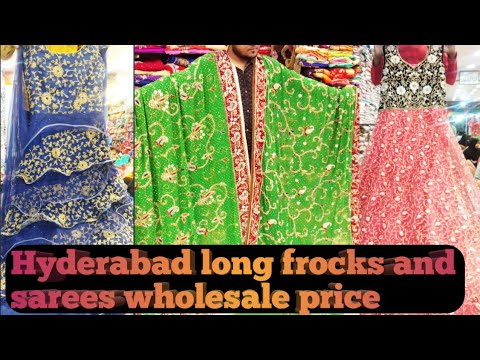 Long Frocks And Sarees Wholesale Price In Hyderabad