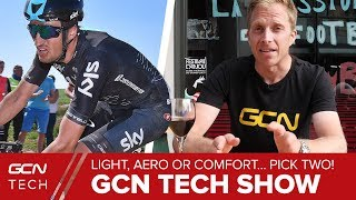 Lightweight, Aerodynamic Or Comfortable - Pick Two!   GCN Tech Show Ep. 27