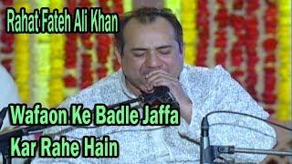 Wafaon Ke Badle Jaffa Kar Rahe Hain - Rahat Fateh Ali Khan