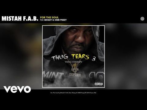 Mistah F.A.B. - For The Soul (Audio) ft. Mozzy, OMB Peezy Mp3